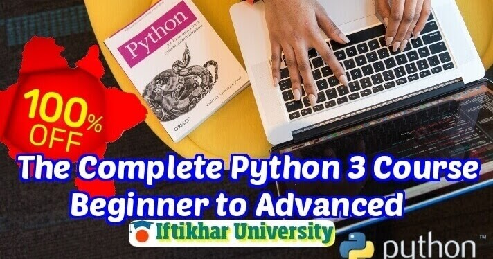 Complete Python 3 Course, Beginner to Advanced - 100% OFF   Iftikhar University - Free Online Learning