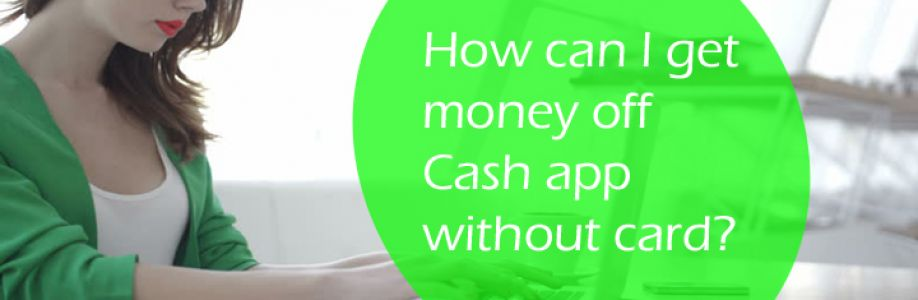What Do I Do To Get Money Off Cash App Without Card?